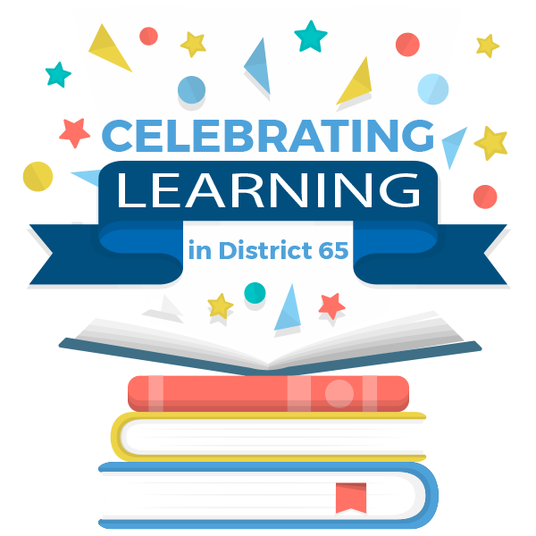 Celebrating Learning in District 65
