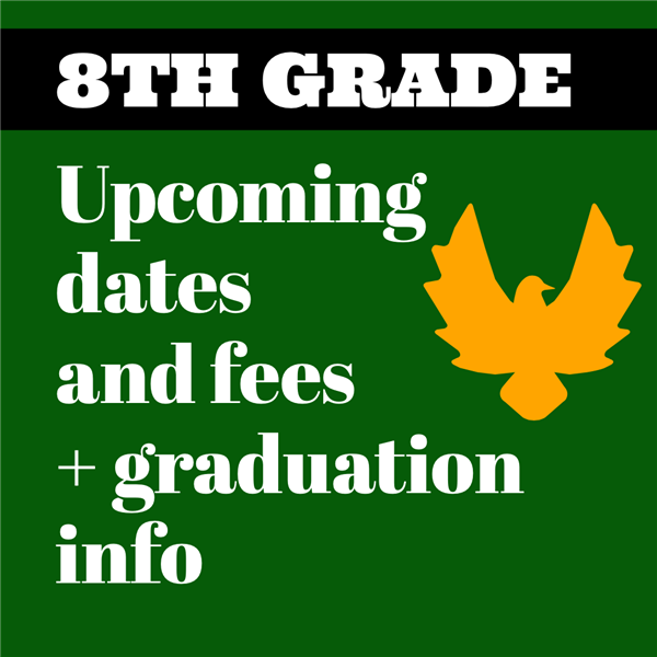 Important Dates for 8th Graders